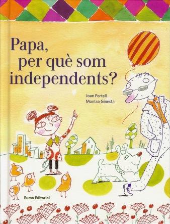 ¿Veis probable que Catalunya se independice? Papa-per-quc3a8-som-independents